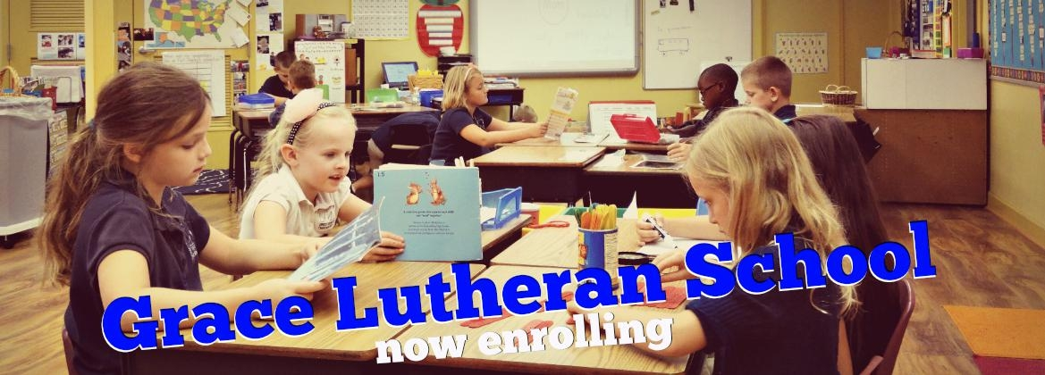 Grace Lutheran School Is Now Enrolling